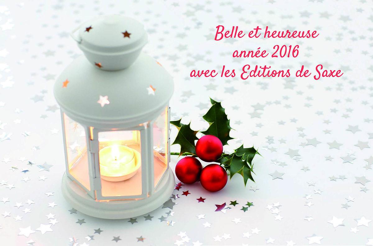 meilleurs voeux 2016 editions de saxe